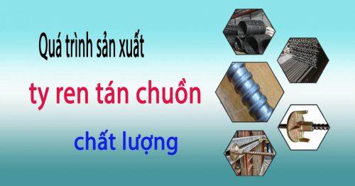 Quá trình sản xuất ty ren tán chuồn chất lượng